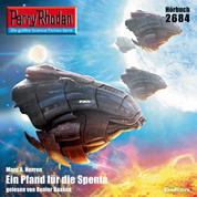 """Perry Rhodan 2684: Ein Pfand für die Spenta - Perry Rhodan-Zyklus """"Neuroversum"""""""