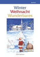 FDA Freier Deutscher Autorenverband Schutzverband deutscher Autoren e.V. - Land: Winter – Weihnacht – Wunderbares