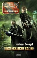 Andreas Zwengel: Raumschiff Promet - Die Abenteuer der Shalyn Shan 15: Unsterbliche Rache ★★★★