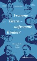 Matthias Hilbert: Fromme Eltern – unfromme Kinder? ★★