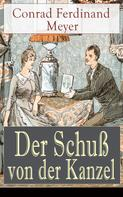 Conrad Ferdinand Meyer: Der Schuß von der Kanzel ★★★★★