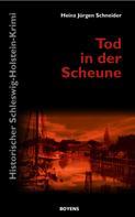 Heinz Jürgen Schneider: Tod in der Scheune