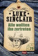 Luke Sinclair: Alle wollten ihn zertreten ★★★★★