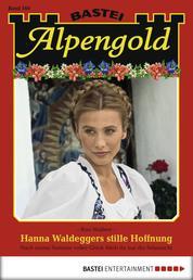 Alpengold - Folge 160 - Hanna Waldeggers stille Hoffnung