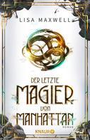 Lisa Maxwell: Der letzte Magier von Manhattan ★★★★