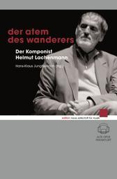Der Atem des Wanderers - Der Komponist Helmut Lachenmann