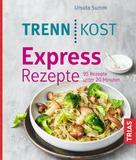 Ursula Summ: Trennkost Express-Rezepte ★★