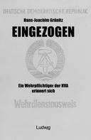 Hans-Joachim Grünitz: Eingezogen. Ein Wehrpflichtiger der NVA erinnert sich. ★★★★
