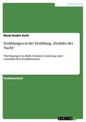 """Erzählungen in der Erzählung """"Erzähler der Nacht"""" - Überlegungen zu Rafik Schamis Gestaltung einer orientalischen Erzählsituation"""