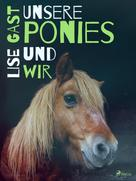 Lise Gast: Unsere Ponies und wir ★★★★
