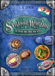 Strangeworlds - Die Reise ans Ende der Welt - Band 2