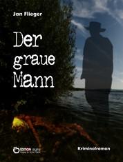 Der graue Mann - Kriminalroman