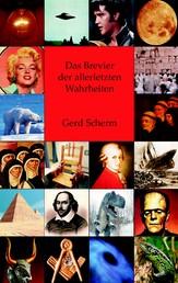 Das Brevier der allerletzten Wahrheiten - Enthüllungen und Richtigstellungen von Mozarts Tod bis zur Erfindung des Happy Ends