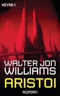 Walter Jon Williams: Aristoi ★★