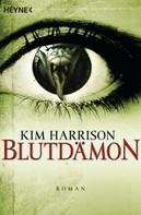 Kim Harrison: Blutdämon ★★★★★