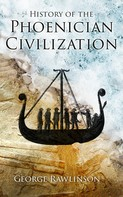 George Rawlinson: History of the Phoenician Civilization