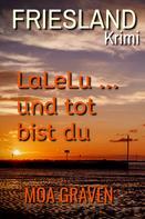 Moa Graven: LaLeLu ... und tot bist du ★★★★