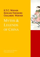 E.T.C., Werner, Edward Theodore Chalmers Werner: Myths & Legends of China