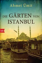 Die Gärten von Istanbul - Kriminalroman