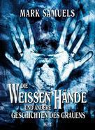 Mark Samuels: Die Weissen Hände ★★★★