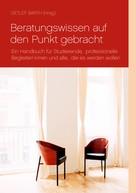 Detlef Barth: Beratungswissen auf den Punkt gebracht