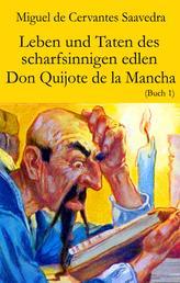 Leben und Taten des scharfsinnigen edlen Don Quijote de la Mancha - Buch 1