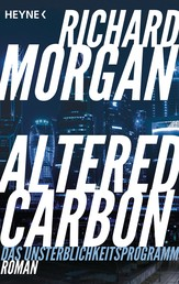 Altered Carbon - Das Unsterblichkeitsprogramm - Roman. Das Buch zur Netflix-Serie