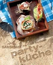 Sansibar - Partyküche - Die Originalrezepte der Sylter Kultbar