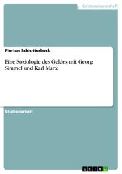 Eine Soziologie des Geldes mit Georg Simmel und Karl Marx