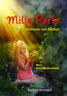 Barbara Herrmann: Milly Perle und das Geheimnis von Sizilien