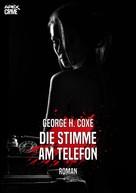 George H. Coxe: DIE STIMME AM TELEFON