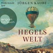 Hegels Welt (Ungekürzte Lesung)