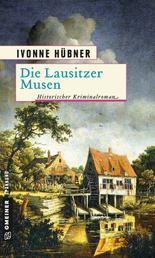 Die Lausitzer Musen - Historischer Kriminalroman