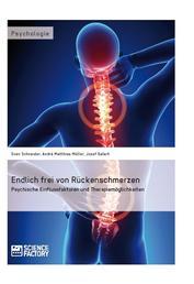 Endlich frei von Rückenschmerzen - Psychische Einflussfaktoren und Therapiemöglichkeiten