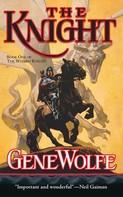 Gene Wolfe: The Knight ★★★★