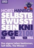 Horst Hanisch: Selbstbewusstsein Knigge 2100