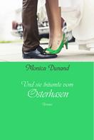 Monica Dunand: Und sie träumte vom Osterhasen