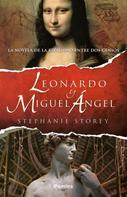 Stephanie Storey: Leonardo y Miguel Ángel
