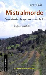 Mistralmorde - Commissaire Papperins erster Fall - ein Provencekrimi