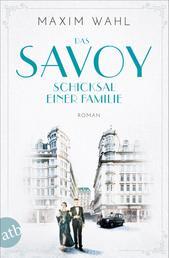 Das Savoy - Schicksal einer Familie - Roman