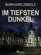 Burkhard Ziebolz: Im tiefsten Dunkel - Kriminalroman