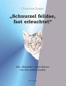 "Christiane Rieger: ""Schnurzel felidae, fast erleuchtet"""