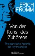 Erich Fromm: Von der Kunst des Zuhörens. Therapeutische Aspekte der Psychoanalyse ★★★★★