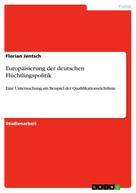 Florian Jentsch: Europäisierung der deutschen Flüchtlingspolitik