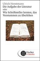 Ulrich Horstmann: Die Aufgabe der Literatur