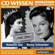 CD WISSEN - Kaiserin Sisi und Romy Schneider - Vergöttert & verkannt