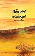 Christa Lindemann: Alles wird wieder gut ★★★★