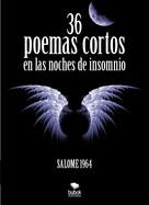 Salome 1964: 36 poemas cortos en la noche de insomnio