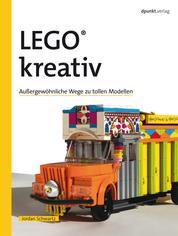 LEGO® kreativ - Außergewöhnliche Wege zu tollen Modellen