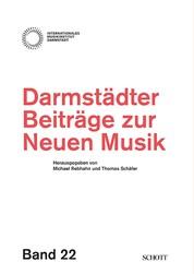 Darmstädter Beiträge zur neuen Musik - Band 22